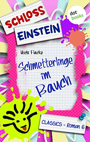 Schloss Einstein - Band 6: Schmetterlinge im Bauch: Roman