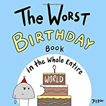 The Worst Birthday Book in the Whole Entire World (Entire World Books)