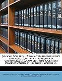 Joannis Sculteti ... Armamentarii Chirurgici Appendix: Continens Instrumenta Chirurgica Una Cum Quinque & Centum Observationibus Chirurgicis, Volume 2...