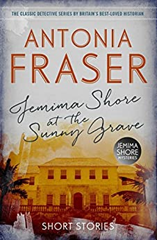 Jemima Shore at the Sunny Grave: A Jemima Shore Mystery (Jemima Shore Mystery Collectn) by [Antonia Fraser]