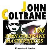 100 John Coltrane Masterpieces (Remastered Version)