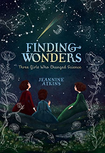 Compare Textbook Prices for Finding Wonders: Three Girls Who Changed Science Reprint Edition ISBN 9781481465663 by Atkins, Jeannine