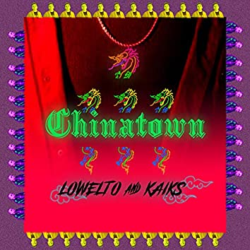 Chinatown (feat. Lowelto)