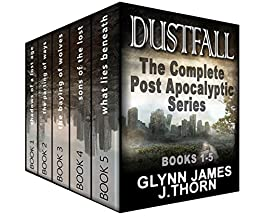 Dustfall: The Complete Post Apocalyptic Series (Books 1-5) by [Glynn James, J. Thorn]