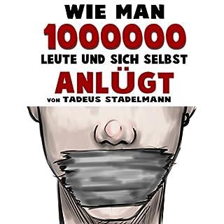Wie man 1000000 Leute und sich selbst anlügt: Roman Titelbild