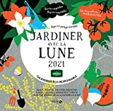 Calendrier Jardiner avec la lune 2021