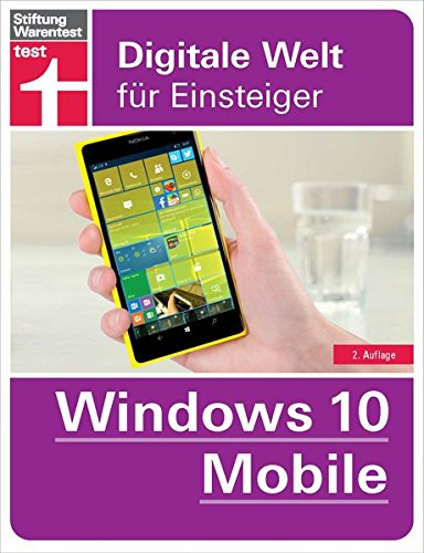 Windows 10 Mobile: Digitale Welt für Einsteiger