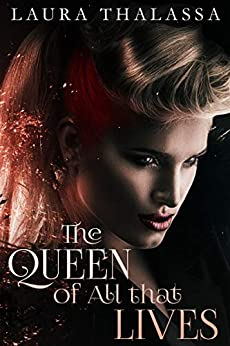 The Queen of All that Lives (The Fallen World Book 3) by [Laura Thalassa]
