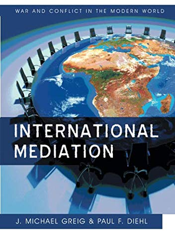 International Mediation (War and Conflict in the Modern World)