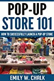 Pop-Up Store 101: How to Successfully Launch a Pop-Up Store (English Edition)