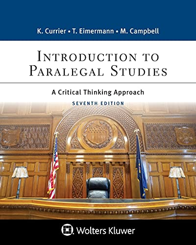 Compare Textbook Prices for Introduction to Paralegal Studies: A Critical Thinking Approach Aspen Casebook Series 7 Edition ISBN 9781543808902 by Currier, Katherine A.,Eimermann, Thomas E.,Campbell, Marisa S.