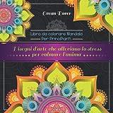 Libro da colorare Mandala per principianti: Disegni d'arte che alleviano lo stress per cal...