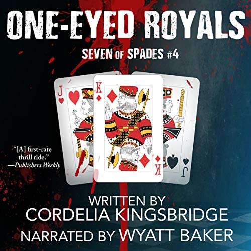 One-Eyed Royals: Seven of Spades, Book 4