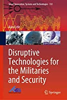 Disruptive Technologies for the Militaries and Security (Smart Innovation, Systems and Technologies (132))