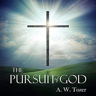 The Pursuit of God                   By:                                                                                                                                 A. W. Tozer                               Narrated by:                                                                                                                                 Jimmy Kieffer                      Length: 2 hrs and 49 mins     6 ratings     Overall 4.8