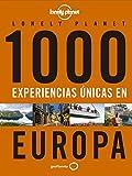1000 experiencias únicas - Europa (Viaje y aventura)