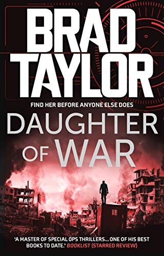 Daughter of War: A gripping military thriller from ex-Special Forces Commander Brad Taylor (Taskforce Book 13) (English Edition)