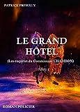 LE GRAND HÔTEL: Les enquêtes du Comiissaire CHAMBON TOME I (Les enquêtes du Commissaire CHAMBON t. 1) (French Edition)