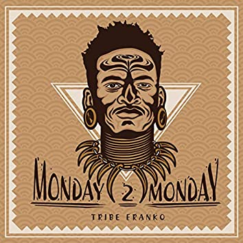 Monday 2 Monday