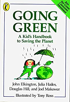 Going Green: A Kid's Handbook to Saving the Planet 0140345973 Book Cover