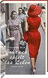 Johanna spielt das Leben: Roman von  Susanne Falk