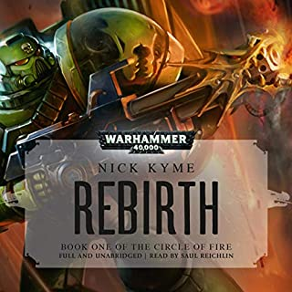 Rebirth     Warhammer 40,000              By:                                                                                                                                 Nick Kyme                               Narrated by:                                                                                                                                 Saul Reichlin                      Length: 14 hrs and 43 mins     26 ratings     Overall 4.7