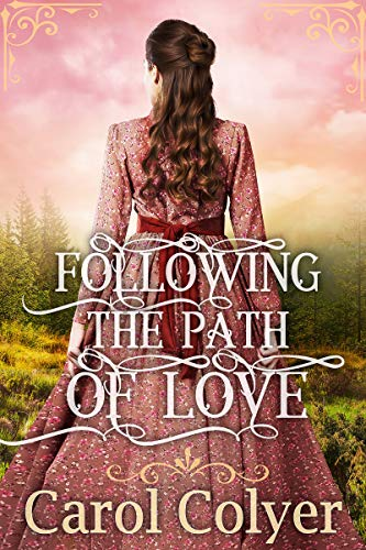 Following the Path of Love: A Historical Western Romance Book by [Carol Colyer]
