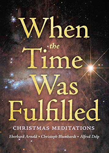 When the Time Was Fulfilled: Christmas Meditations