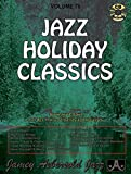 Jamey Aebersold Jazz -- Jazz Holiday Classics, Vol 78: Book & CD (Jazz Play-A-Long for All Instrumentalists and Vocalists)