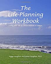 The Life-Planning Workbook: Living your life by choice instead of chance