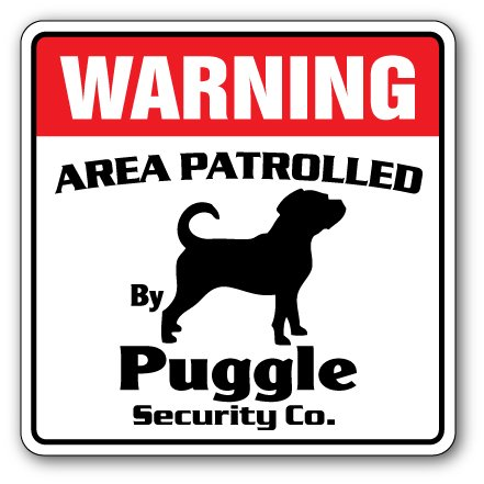 Puggle Security Sign Area Patrolled by Pet Signs Dog Owner Lover Kennel Boarding