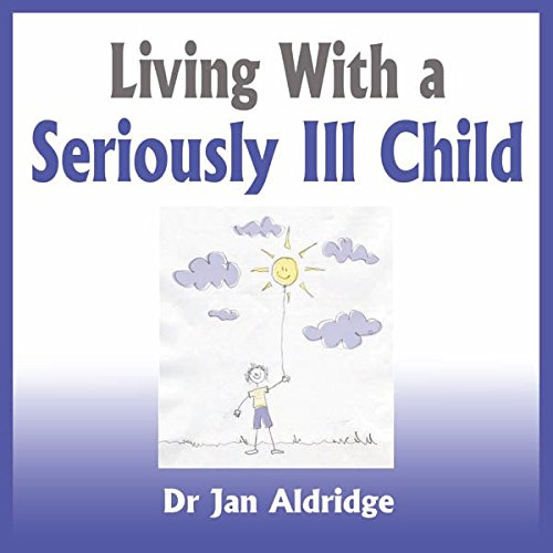 Living With a Seriously Ill Child audiobook cover art