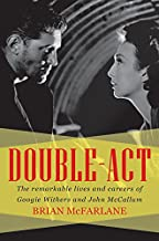 Double-Act: The Remarkable Lives and Careers of Googie Withers and John McCallum (Biography)