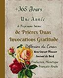 +365 Jours Une Année de Programme Intense de Prières Duas Invocations Gratitude Réflexion du...