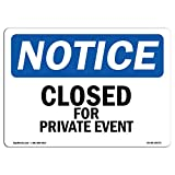 OSHA Notice Sign - Closed for Private Event | Rigid Plastic Sign | Protect Your Business, Construction Site, Warehouse & Shop Area |  Made in The USA