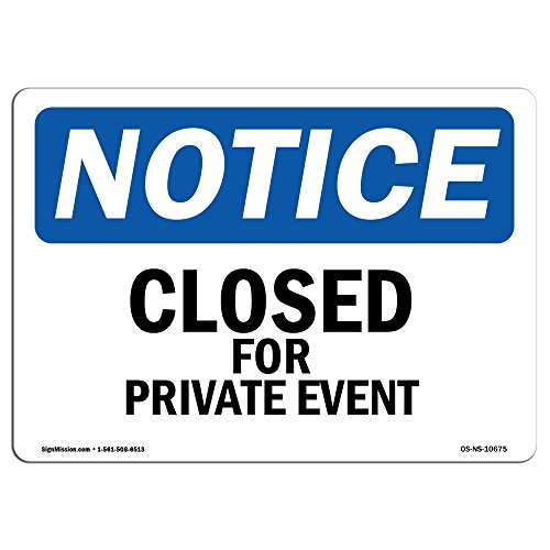 OSHA Notice Sign - Closed for Private Event | Vinyl Label Decal | Protect Your Business, Construction Site, Warehouse & Shop Area | Made in The USA