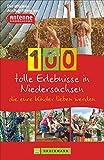 100 tolle Erlebnisse in Niedersachsen, die eure Kinder lieben werden. Der offizielle Ausflugsführer von Antenne Niedersachsen.