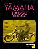 Servicing Yamaha Motor Cycles: TX650, XS-1B, XS-2