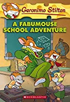 A Fabumouse School Adventure (Geronimo Stilton)