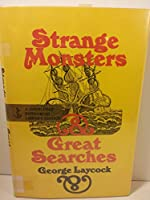 Strange Monsters and Great Searches 0385038186 Book Cover