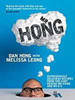 Mr Hong: Outrageously delicious recipes from the chef behind Mr Wong and Ms G's