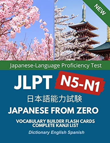 Japanese from Zero Vocabulary Builder Flash Cards Complete Kanji List N5-N1 Dictionary English Spanish: Easy to remember practice words for JLPT N5, ... for children, beginners to advanced level.