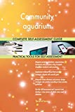 Community aquarium All-Inclusive Self-Assessment - More than 700 Success Criteria, Instant Visual Insights, Comprehensive Spreadsheet Dashboard, Auto-Prioritized for Quick Results