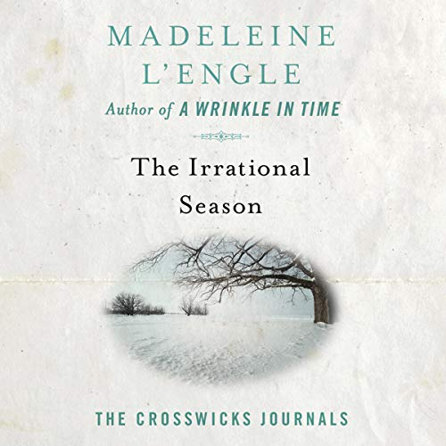 The Irrational Season: The Crosswicks Journals, Book 3