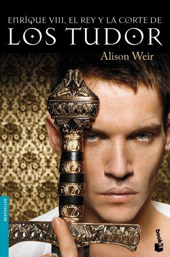 Enrique VIII, el rey y la corte de los Tudor (Bestseller)