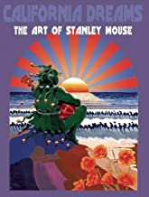 California Dreams: The Art of Stanley Mouse