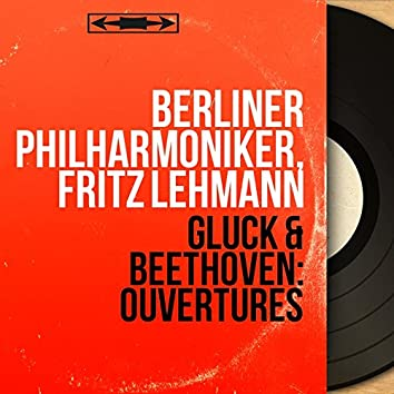 Gluck & Beethoven: Ouvertures (Mono Version)