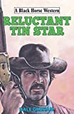 Reluctant Tin Star (A Black Horse Western)