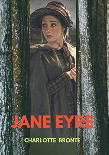 Jane Eyre: Charlotte Bronte (Classic, Literature) [Annotated] (English Edition)