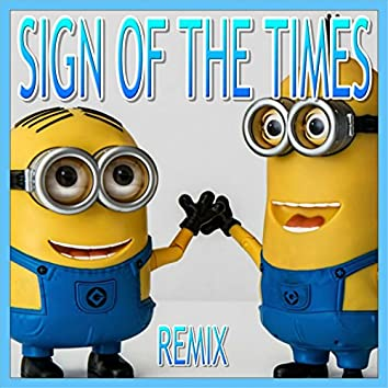 Sign of the Times (Minions Remix)